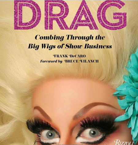 Photo: Drag - Combing Through the Big Wigs of Show Business